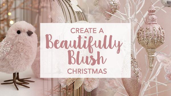 Create a Beautifully Blush Christmas