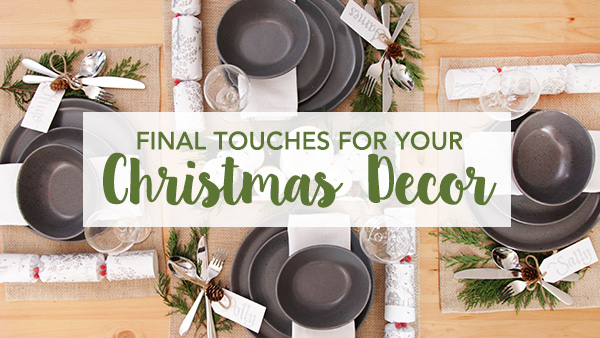 Final Touches for Your Christmas Décor